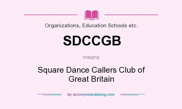 What does SDCCGB mean? It stands for Square Dance Callers Club of Great Britain