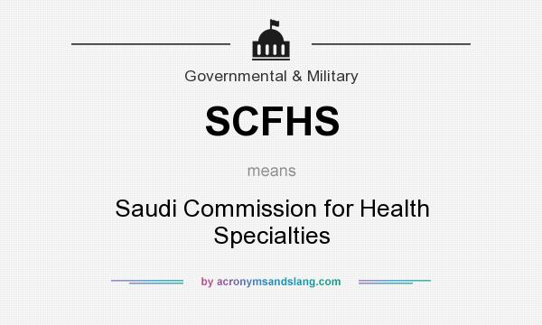 What does SCFHS mean? It stands for Saudi Commission for Health Specialties