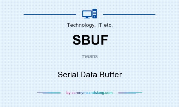 What does SBUF mean? It stands for Serial Data Buffer