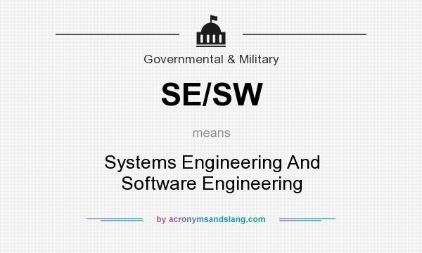 What does SE/SW mean? It stands for Systems Engineering And Software Engineering
