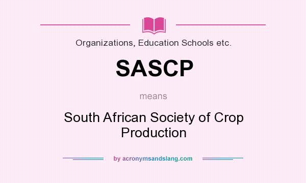 What does SASCP mean? It stands for South African Society of Crop Production