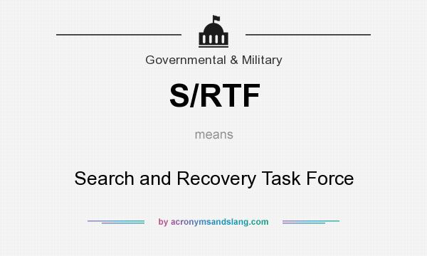 What does S/RTF mean? It stands for Search and Recovery Task Force