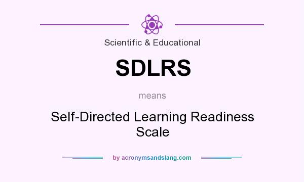 What does SDLRS mean? It stands for Self-Directed Learning Readiness Scale