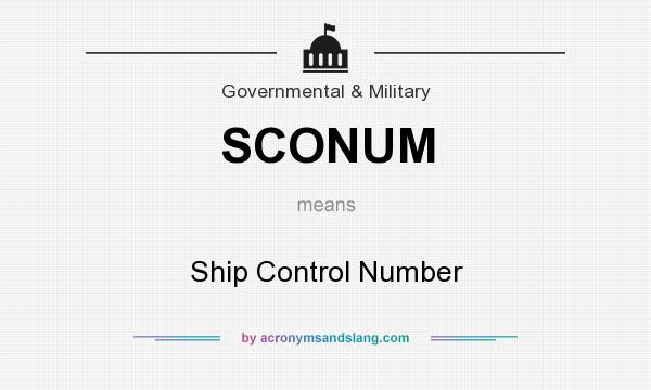 What does SCONUM mean? It stands for Ship Control Number
