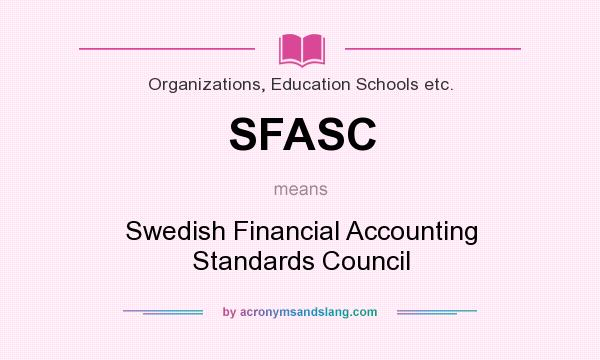 What does SFASC mean? It stands for Swedish Financial Accounting Standards Council