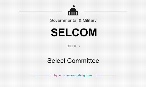 What does SELCOM mean? It stands for Select Committee