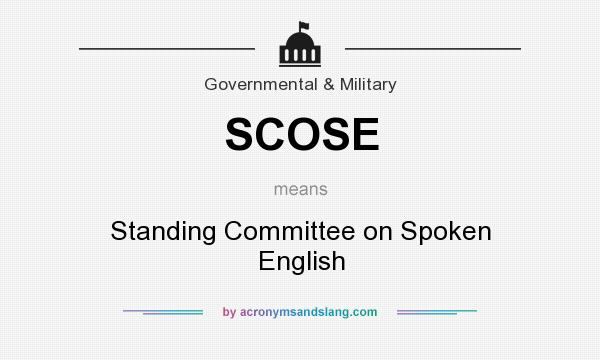 What does SCOSE mean? It stands for Standing Committee on Spoken English
