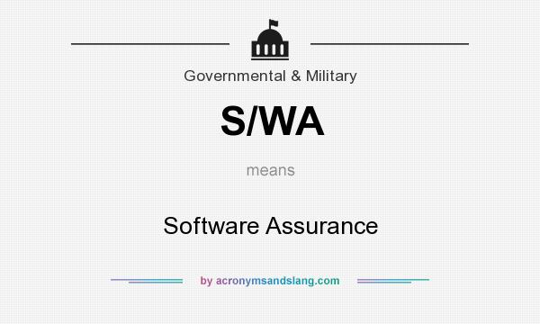 What does S/WA mean? It stands for Software Assurance