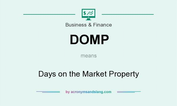 What does DOMP mean? It stands for Days on the Market Property