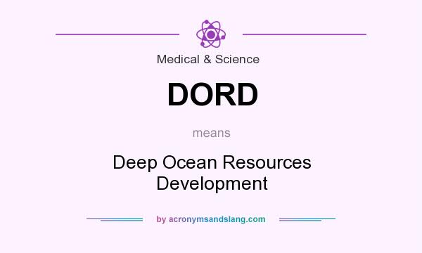 What does DORD mean? It stands for Deep Ocean Resources Development