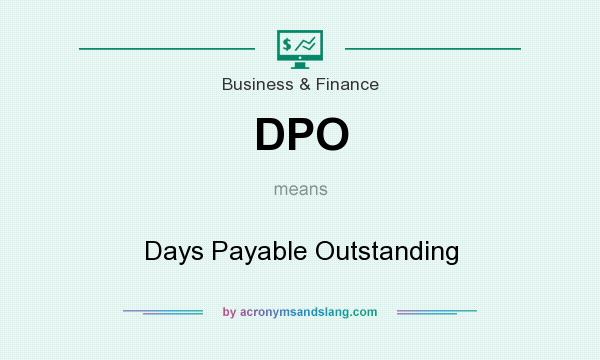 What does DPO mean? It stands for Days Payable Outstanding