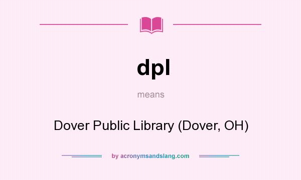 What does dpl mean? It stands for Dover Public Library (Dover, OH)