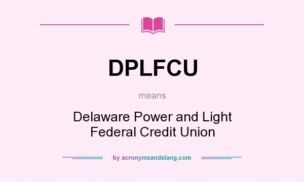 dplfcu What does DPLFCU mean? - Definition of DPLFCU - DPLFCU stands for ...
