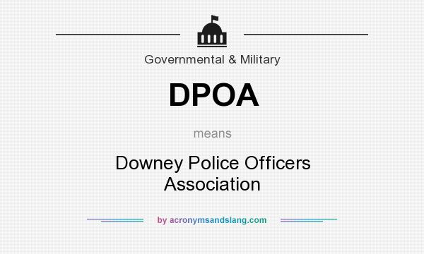 What does DPOA mean? It stands for Downey Police Officers Association