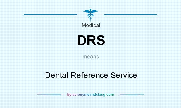 What does DRS mean? It stands for Dental Reference Service