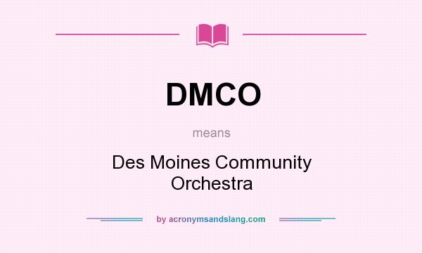 What does DMCO mean? It stands for Des Moines Community Orchestra