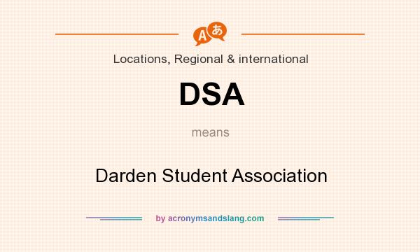 What does DSA mean? It stands for Darden Student Association