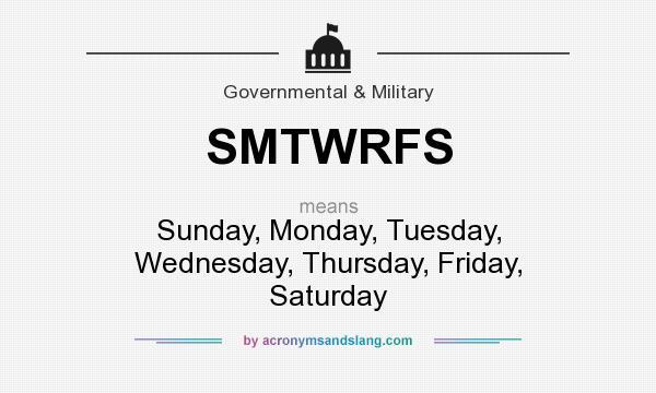 What does SMTWRFS mean? - Definition of SMTWRFS - SMTWRFS stands for ...