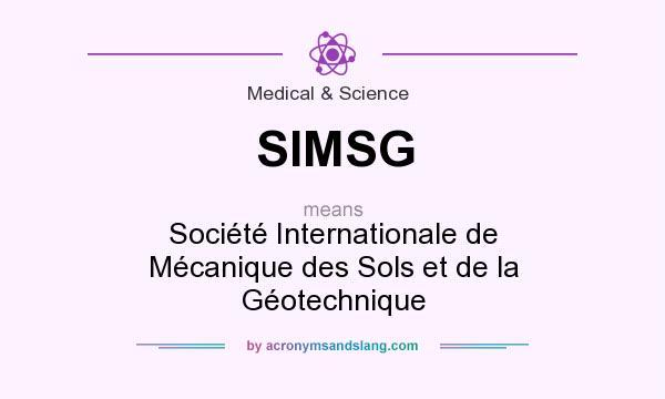 What does SIMSG mean? It stands for Société Internationale de Mécanique des Sols et de la Géotechnique