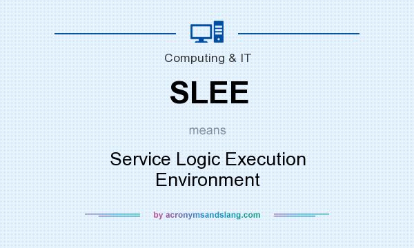 What does SLEE mean? It stands for Service Logic Execution Environment