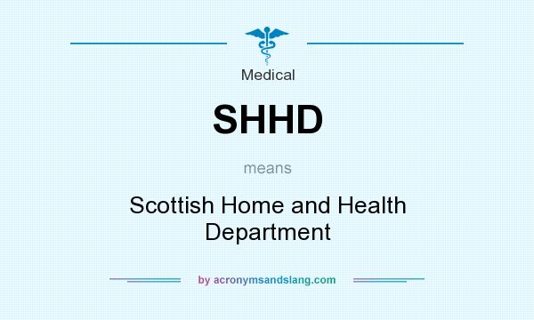 What does SHHD mean? It stands for Scottish Home and Health Department