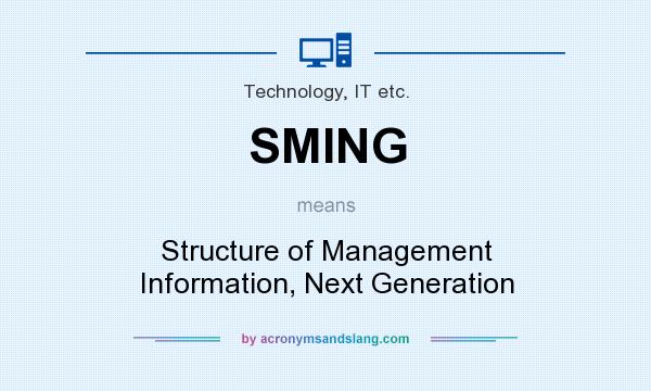 What does SMING mean? It stands for Structure of Management Information, Next Generation