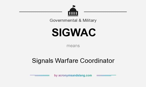 What does SIGWAC mean? It stands for Signals Warfare Coordinator