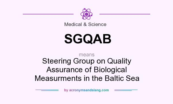 What does SGQAB mean? It stands for Steering Group on Quality Assurance of Biological Measurments in the Baltic Sea