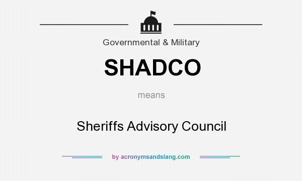 What does SHADCO mean? It stands for Sheriffs Advisory Council