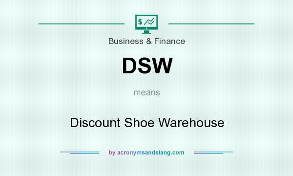 What does DSW mean? It stands for Discount Shoe Warehouse