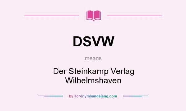 What does DSVW mean? It stands for Der Steinkamp Verlag Wilhelmshaven