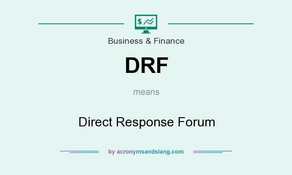 What does DRF mean? It stands for Direct Response Forum