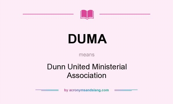 What does DUMA mean? It stands for Dunn United Ministerial Association