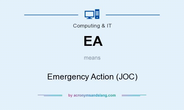 What does EA mean? It stands for Emergency Action (JOC)