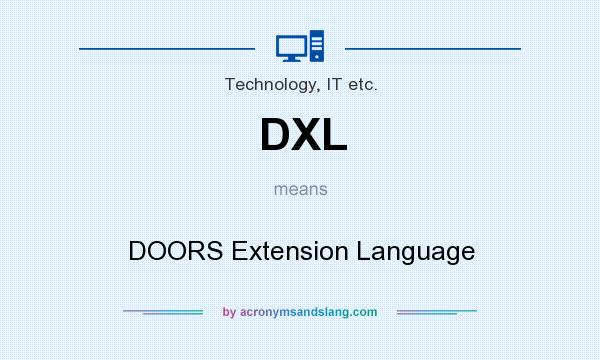 DXL - DOORS Extension Language in Technology IT etc. by AcronymsAndSlang.com  sc 1 st  Acronyms and Slang & DXL - DOORS Extension Language in Technology IT etc. by ...