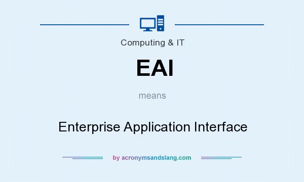 What does EAI mean? It stands for Enterprise Application Interface