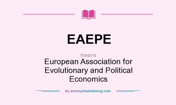 What does EAEPE mean? It stands for European Association for Evolutionary and Political Economics