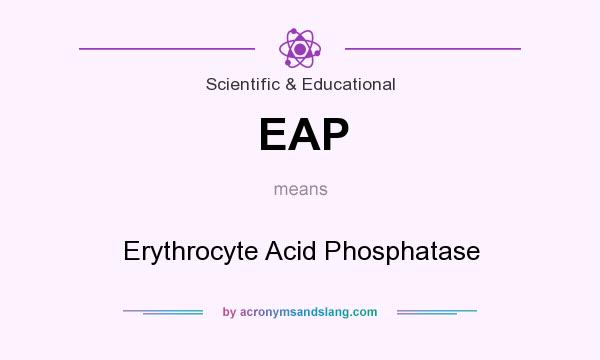 What does EAP mean? It stands for Erythrocyte Acid Phosphatase