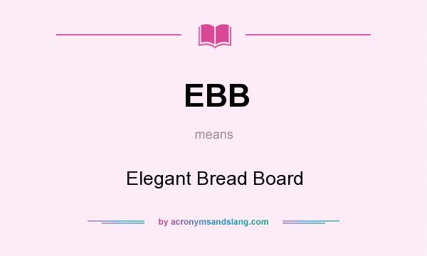 What Does Elegant Mean ebb - elegant bread board in undefinedacronymsandslang