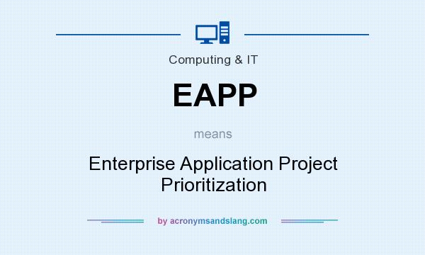 What does EAPP mean? It stands for Enterprise Application Project Prioritization