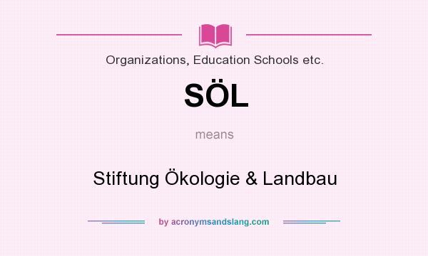 What does SÖL mean? It stands for Stiftung Ökologie & Landbau