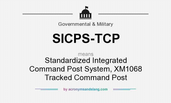 What does SICPS-TCP mean? It stands for Standardized Integrated Command Post System, XM1068 Tracked Command Post