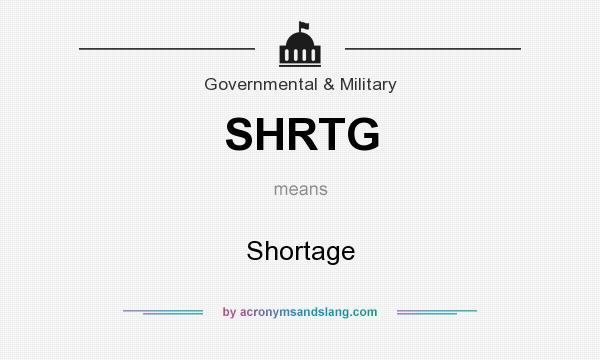 What does SHRTG mean? It stands for Shortage