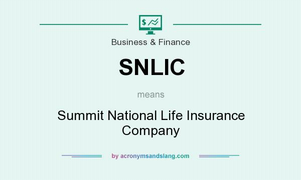 What does SNLIC mean? It stands for Summit National Life Insurance Company
