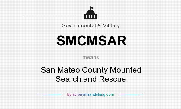 What does SMCMSAR mean? It stands for San Mateo County Mounted Search and Rescue