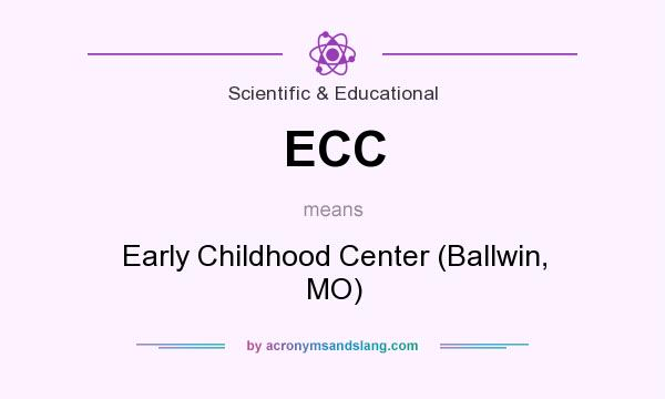 What does ECC mean? It stands for Early Childhood Center (Ballwin, MO)