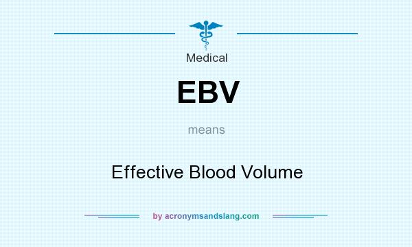 What does EBV mean? It stands for Effective Blood Volume