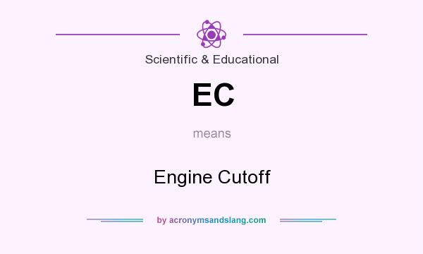 What does EC mean? It stands for Engine Cutoff