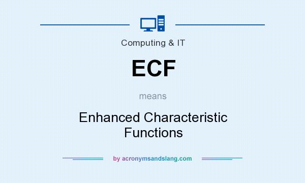What does ECF mean? It stands for Enhanced Characteristic Functions