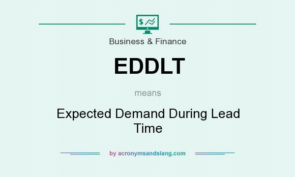 What does EDDLT mean? It stands for Expected Demand During Lead Time